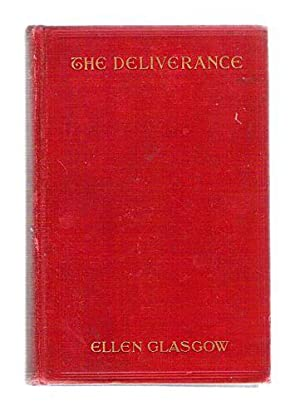 The Deliverance; A Romance of the Virginia Tobacco Fields: Glasgow, Ellen