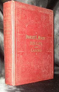 Life and Labors of Dwight L. Moody/The Great Evangelist: Northrop, Rev. Henry Davenport