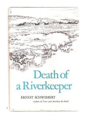 Death of A Riverkeeper: Ernest Schwiebert