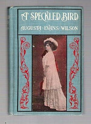A Speckled Bird: Wilson, Augusta Evans