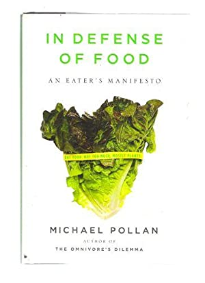 In Defense of Food; An Eater's Manifesto