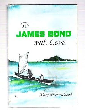 To James Bond With Love: Mary Wickham Bond