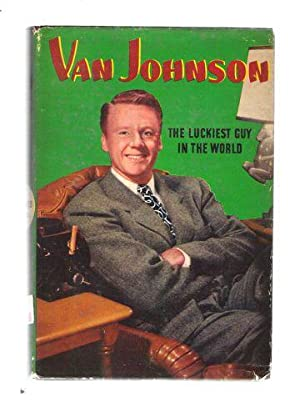 Van Johnson The Luckiest Guy in the World: Beecher, Elizabeth