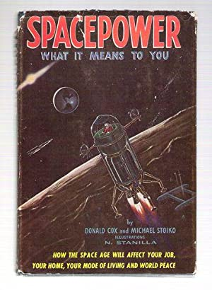 Spacepower; What It Means To You: Cox, Donald; Stoiko, Michael