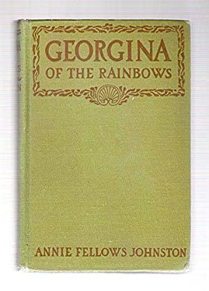 Georgina of the Rainbows: Johnston, Annie Fellows