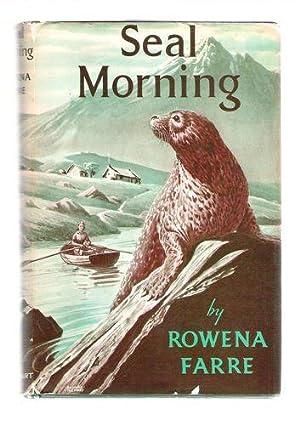 Seal Morning: Farre, Rowena