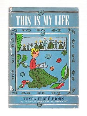 This Is My Life: Bjorn, Thyra Ferré