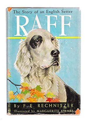 Raff The Story of an English Setter: Rechnitzer, F.E.