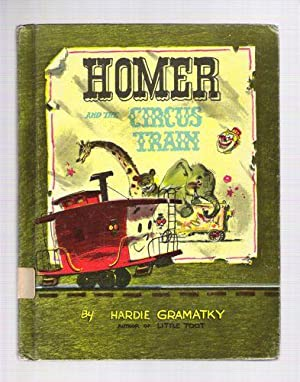Homer and the Circus Train: Gramatky, Hardie