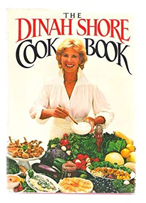 The Dinah Shore Cook Book: Dinah Shore