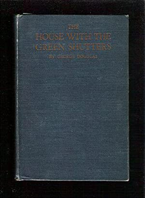 The House With The Green Shutters: Douglas, George