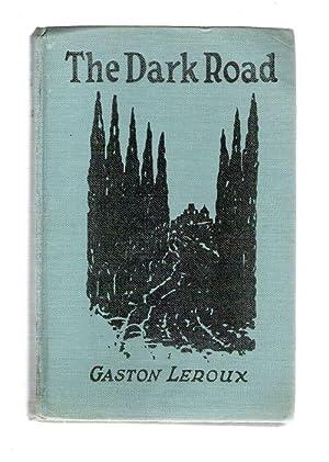 The Dark Road; Further Adventures of Cheri-Bibi: Leroux, Gaston