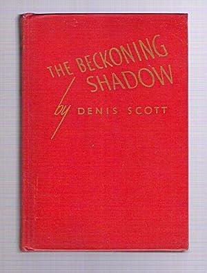 The Beckoning Shadow: Scott. Denis