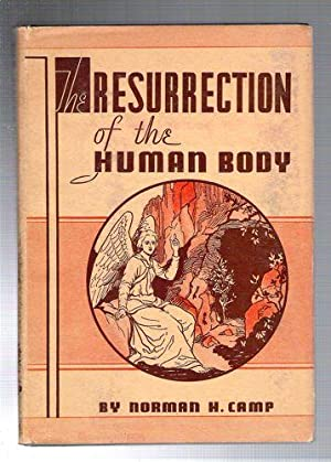 The Resurrection of the Human Body: Camp, Norman H.