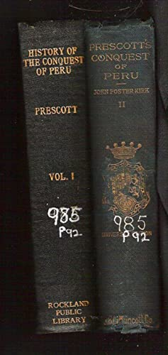 History of the Conquest of Peru/Volumes I and II: Prescott, William H.
