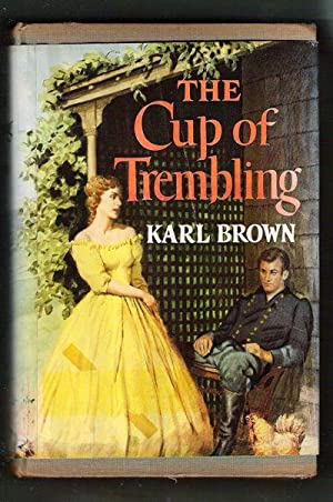 The Cup of Trembling: Brown, Karl