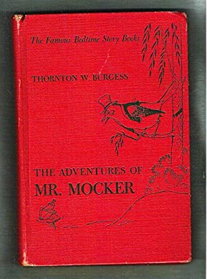 The Adventures of Mr. Mocker: Burgess, Thornton W.