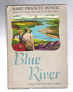 Blue River/A Story of the Great Lakes Country: Doner, Mary Frances
