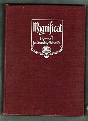 Magnificat: A Hymnal for Sunday Schools: Hall, J. Lincoln; Miles, C. Austin; Geibel, Adam (editors)
