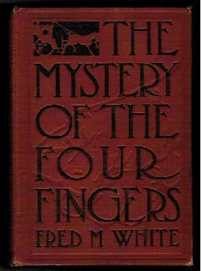 The Mystery of the Four Fingers: White, Fred M.