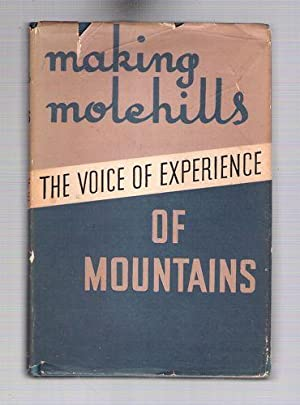 Making Molehills of Mountains: Taylor, Marion Sayle (The Voice of Experience)