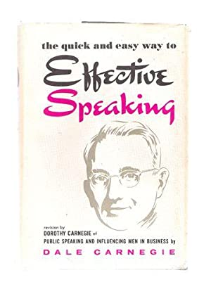 The Quick and Easy Way to Effective: Carnegie, Dale