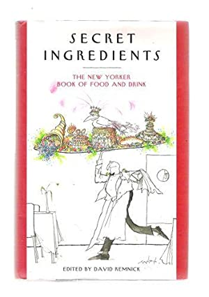 Secret Ingredients/ The New Yorker Book of Food and Drink