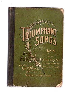 Triumphant Songs No. 4 A Collection of: Excell, E.O.