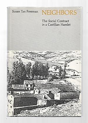 Neighbors; The Social Contract in a Castlian: Freeman, Susan Tax