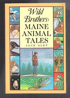 Wild Brothers: Maine Animal Tales: Aley, Jack