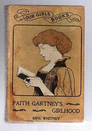 Faith Gartney's Girlhood: Whitney, A.D.T., Mrs.