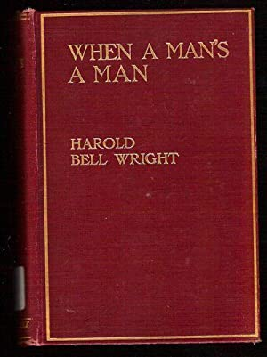 When a Man's a Man: Wright, Harold Bell
