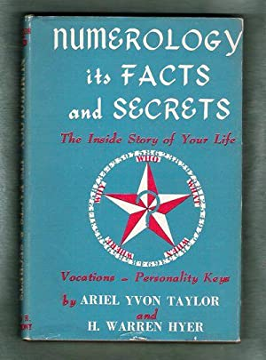 Numerology- Its Facts and Secrets /The Inside Story of Your Life: Taylor, Ariel Yvon; Hyer, H....