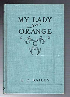 My Lady of Orange: Bailey, H.C.