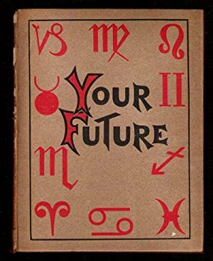 Your Future: The Zodiac's Guide to Success in Life: Omar, Lela