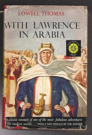With Lawrence in Arabia: Thomas, Lowell
