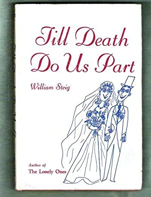 Till Death Do Us Part/Some Ballet Notes on Marriage: Steig, William