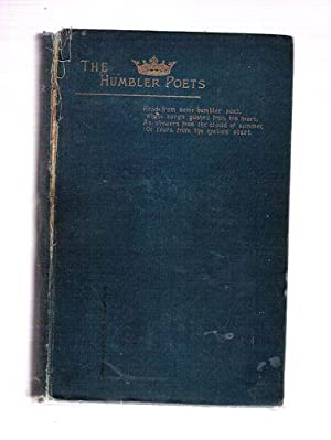 The Humbler Poets/A Collection of Newspaper and Periodical Verse 1870 to 1885: Thompson, ...