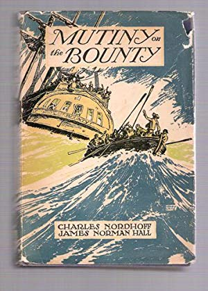 Mutiny on the Bounty: Nordhoff, Charles; Hall, James Norman
