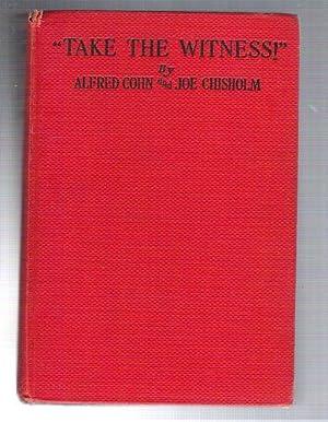 Take the Wittness!: Cohn, Alfred; Chisholm, Joe