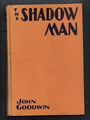 The Shadow Man: Goodwin, John