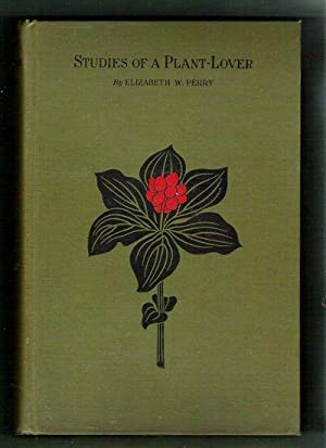 Studies of a Plant-Lover: Perry, Elizabeth W.