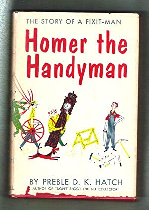 Homer the Handyman/The Story of a Fixit-Man: Hatch, Preble D.