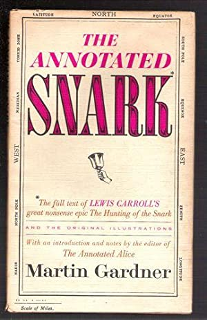 The Annotated Snark/ The full text of Lewis Carroll's great nonsense epic The Hunting of ...