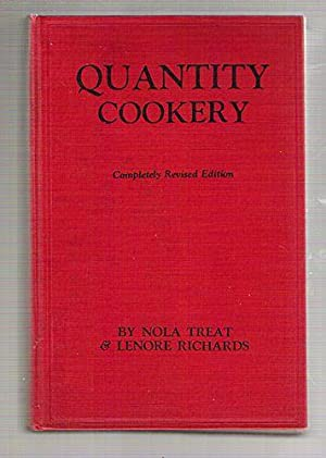 Quantity Cookery Menu Planning and Cookery for Large Numbers: Treat, Nola; Richards, Lenore