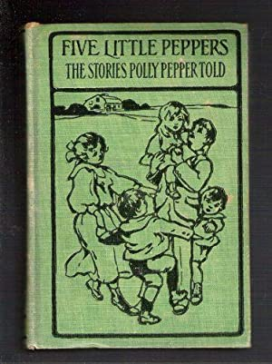 Five Little Peppers The Stories Polly Pepper Told to the Five Little Peppers in the Little Brown ...
