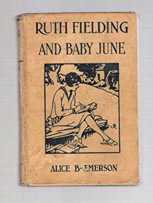 Ruth Fielding and Baby June: Emerson, Alice B.