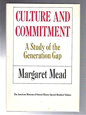Culture and Commitment/A Study of the Generation Gap: Mead, Margaret