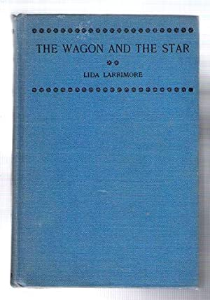 The Wagon and the Star: Larrimore, Lida