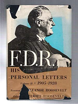 F.D.R. His Personal Letters/ Volume II/ 1905-1928: Roosevelt, Franklin Delano